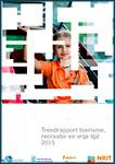 Trendrapport toerisme recreatie en vrije tijd 2015